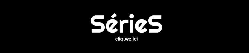 Bandeau pour accéder aux séries sur CinéDweller