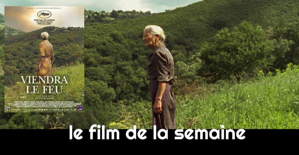 Le film de la semaine : Viendra le feu d'Olivier Laxe